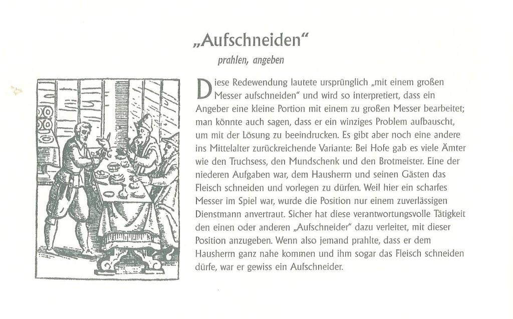 Die Aufschneider waren bereits im Mittelalter gern gesehene Leute. Lesen Sie mehr dazu in diesem interessanten Artikel.